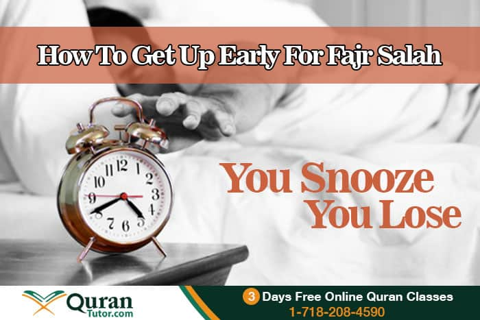 How To Daily Get Up Early For Fajr Prayer (Salah)