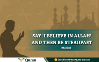 Steadfast and believe in allah